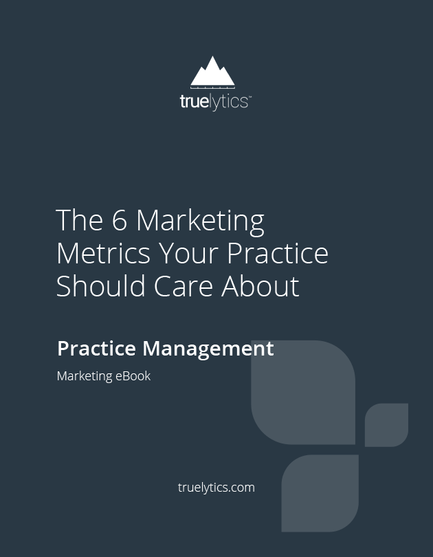 The Six Marketing Metrics Your Practice Should Care About