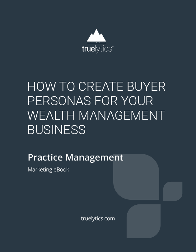 How To Create Buyer Personas For Your Wealth Management Business