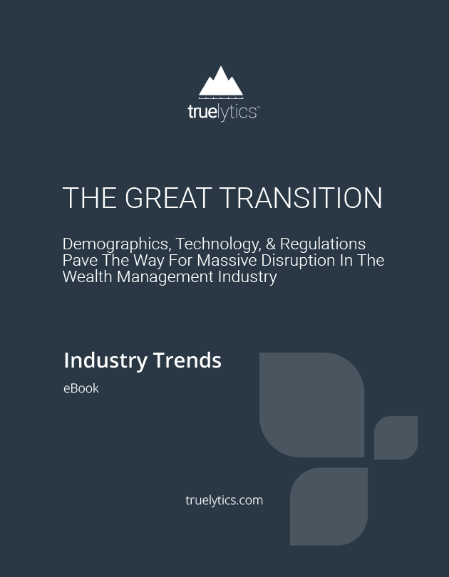 A convergence of issues will fundamentally transform the advisor industry in the coming years. Wealth Management firms must prepare today to meet the coming challenges of the Great Transition.